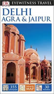 Eyewitness Travel Guide: Delhi, Agra and Jaipur