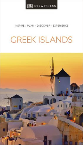 The Greek Islands - DK Eyewitness Travel Guide