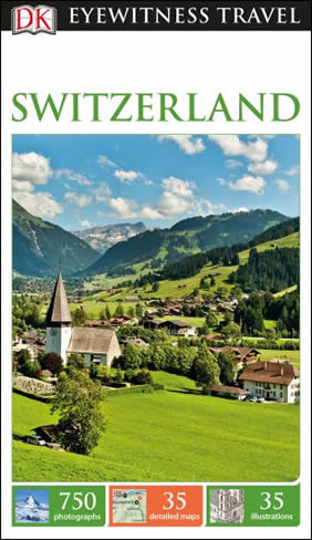 Switzerland DK Eyewitness Travel Guide