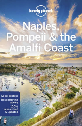 Lonely Planet Naples, Pompeii & the Amalfi Coast travel guide