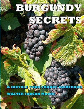 Burgundy Secrets - A Bicycle Your France Guidebook