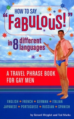 How to say Fabulous - A Travel Phrase Book for Gay Men